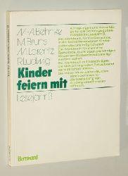 Behnke, M. A./ Bruns, M./ Lorenzt, M. / Ludwig, R.:  Kinder feiern mit. Lesejahr B.