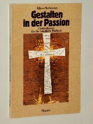 Bußmann, Klaus:  Gestalten in der Passion. Gottesdienste für d. österl. Busszeit.
