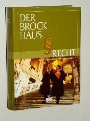 Der Brockhaus Recht. Das Recht verstehen, seine Rechte kennen. Hrsg. von d. Lexikonred. d. Verl. F. A. Brockhaus, Mannheim. [Autoren: Ute Gräber-Seißinger ...].