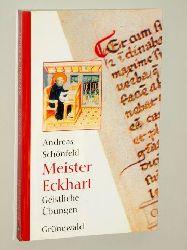 """Schönfeld, Andreas:  Meister Eckhart - geistliche Übungen. Meditationspraxis nach den """"Reden der Unterweisung""""."""