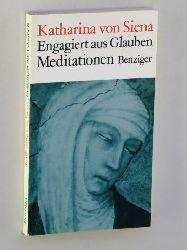 Katharina von Siena:  Engagiert aus Glauben. Briefe. Übers. u. eingel. von Ferd. Strobel.