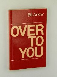 Arlow., Bill:  Over to you. Bbroadcast talks and sermons.