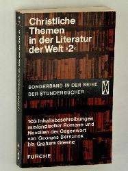Christliche Themen in der Literatur der Welt, [Band] 2. 103 Inhaltsbeschreibungen ausländischer Romane und Novellen der Gegenwart von Georges Bernanos bis Graham Greene.