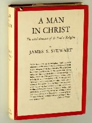 Stewart, James S.:  A Man in Christ. the vital elements of St. Paul