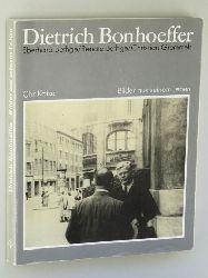 Bethge, Eberhard/ Bethge Renate/ Gremmels, Christian:  Dietrich Bonhoeffer. Sein Leben in Bildern und Texten. [Bilder aus seinem Leben].
