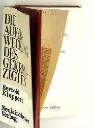 Klappert, Bertold:  Die  Auferweckung des Gekreuzigten. Der Ansatz der Christologie Karl Barths im Zusammenhang der Christologie der Gegenwart.