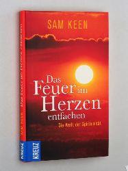 Keen, Sam:  Das Feuer im Herzen entfachen. Die Kraft der Spiritualität. Aus dem amerikanischen Englisch übersetzt von Bernardin Schellenberger.