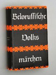 Belorussische Volksmärchen. Hrsg. von L. G. Barag