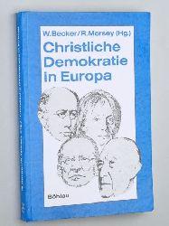 Becker, Winfried/ Morsey, Rudolf (Hg.):  Christliche Demokratie in Europa. Grundlagen und Entwicklungen seit dem 19. Jahrhundert.