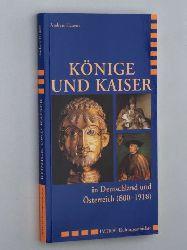 Hansert, Andreas:  Könige und Kaiser in Deutschland und Österreich (800 - 1918).