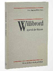Willibrord - Apostel der Friesen. Seine Vita nach Alkuin und Thiofrid; Lateinisch - Deutsch. Mit e. Einf. vers., übers. u. erl. von Hans-Joachim Reischmann.
