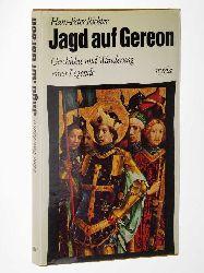 Richter, Hans Peter:  Jagd auf Gereon. Geschichte und Wanderung einer Legende.