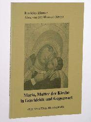 Bäumer, Remigius/ Alma von Stockhausen (Hrsg.)  Maria, Mutter der Kirche in Geschichte und Gegenwart.