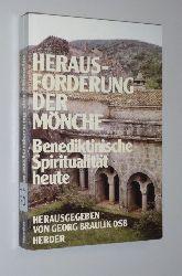 Braulick, Georg (Hg.):  Herausforderung der Mönche. Benediktinische Spiritualität heute.
