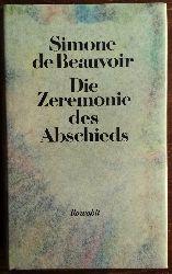 Beauvoir, Simone de:  Die Zeremonie des Abschieds und Gespräche mit Jean-Paul Sartre. August - September 1974.