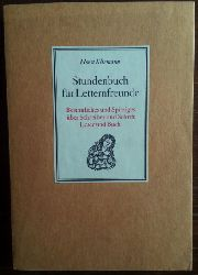 Kliemann, Horst (Hrsg.):  Stundenbuch für Letternfreunde. Besinnliches und Spitziges über Schreiber und Schrift, Leser und Buch.