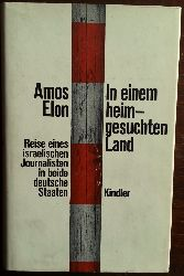 Elon, Amos:  In einem heimgesuchten Land. Reise eines israelischen Journalisten in beide deutsche Staaten.