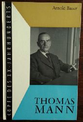 Bauer, Arnold:  Thomas Mann.