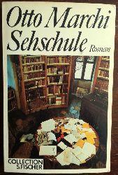 Marchi, Otto:  Sehschule. Roman.