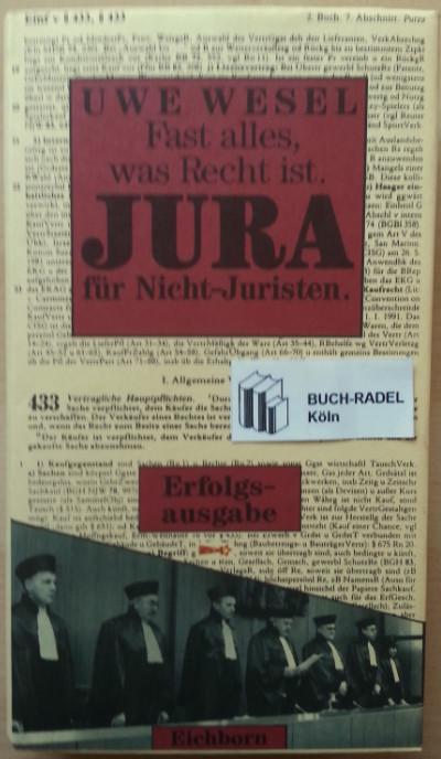 Wesel, Uwe:  Fast alles, was Recht ist. Jura für Nichtjuristen.