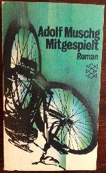 Muschg, Adolf:  Mitgespielt. Roman.