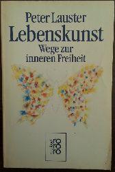 Lauster, Peter:  Lebenskunst. Wege zur inneren Freiheit.
