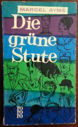Ayme, Marcel:  Die grüne Stute. Roman.