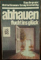 Bergmann, Klaus / Hammann, Winfried / Ockenfuß, Solveig (Hrsg.):  Abhauen. Flucht ins Glück.
