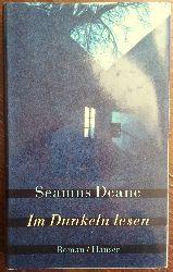 Deane, Seamus:  Im Dunkeln lesen. Roman.