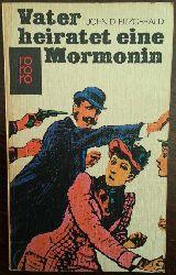 Fitzgerald, John D.:  Vater heiratet eine Mormonin. Chronik einer Familie.