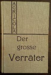Agricola:  Der große Verräter.