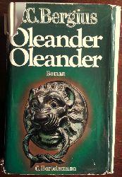 Bergius, C. C. (eigentlich Egon-Maria Zimmer):  Oleander - Oleander. Roman.