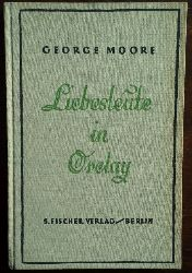 Moore, George:  Liebesleute in Orelay.
