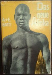 Gatti, Attilio und Ellen:  Das neue Afrika.