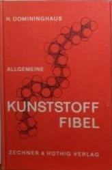 Domininghaus, Hans:  Allgemeine Kunststoff-Fibel.
