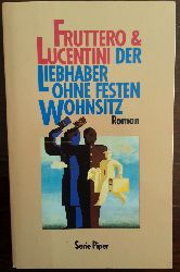 Fruttero, Carlo und Franco Lucentini:  Der Liebhaber ohne festen Wohnsitz. Roman.