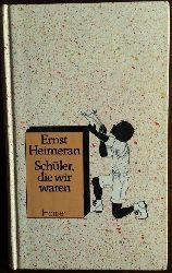 Heimeran, Ernst:  Schüler, die wir waren.