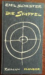 Schuster, Emil:  Die Staffel. Roman.