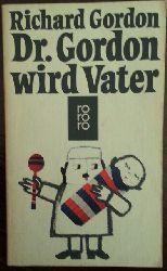 Gordon, Richard:  Dr. Gordon wird Vater. Roman.