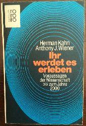 Kahn, Herman / Wiener, Anthony J.:  Ihr werdet es erleben. Voraussagen der Wissenschaft bis zum Jahre 2000.