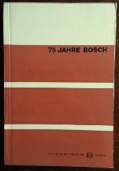 Bosch:  75 Jahre Bosch. 1886 - 1961. Ein geschichtlicher Rückblick.