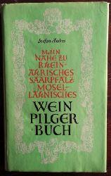 Andres, Stefan:  Main Nahe zu Rhein-Ahrisches Saarpfalz Mosel-Lahnisches Wein Pilger Buch.