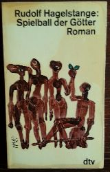 Hagelstange, Rudolf:  Spielball der Götter. Roman.