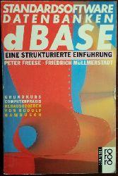 Freese, Peter/ Müllmerstadt, Friedrich:  Standardsoftware Datenbanken dBASE Eine strukturierte Einführung.