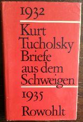 Tucholsky, Kurt:  Briefe aus dem Schweigen. 1932 - 1935. Briefe an Nuuna.