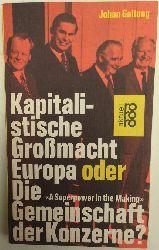 """Galtung, Johan:  Kapitalistische Großmacht Europa oder Die Gemeinschaft der Konzerne? """"A Superpower in the Making""""."""