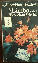 Ekert-Rotholz, Alice:  Limbo oder Besuch aus Berlin.