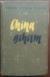 Kisch, Egon Erwin:  China geheim..