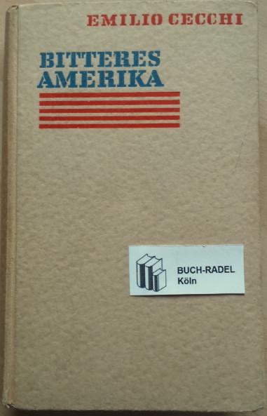 Cecchi, Emilio:  Bitteres Amerika.
