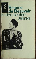 Beauvoir, Simone de:  In den besten Jahren.